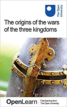 The origins of the wars of the three kingdoms (English Edition) van [The Open University]