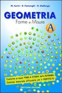 Geometria. Forme e misure. Vol. A. Per la Scuola media. Con espansione online