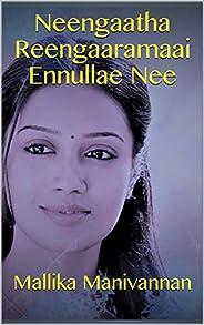 Neengaatha Reengaaramaai Ennullae Nee (Tamil Edition)