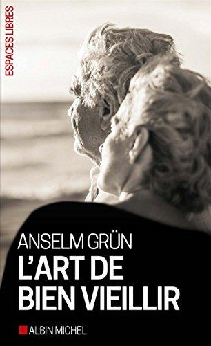 L'Art de bien vieillir par Anselm Grün