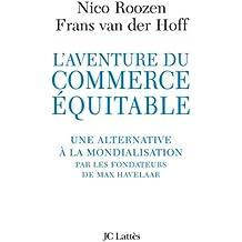 L'aventure du commerce équitable (Essais et documents)