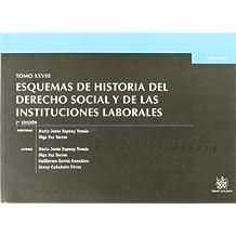 Tomo XXVIII Esquemas de Historia del Derecho Social y de las Instituciones Laborales