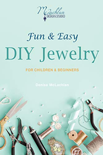Fun & Easy DIY Jewelry: For Children & Beginners (Fun & Easy Jewelry Book 1) (English Edition)