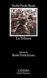 La Tribuna: La Tribuna (Letras Hispanicas / Hispanic Writings)