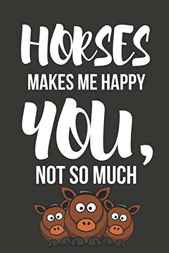 Horses Makes Me Happy: Novelty Horse Birthday  Gifts For Girls, Women, Mom, Sister  ~  Small Lined Notebook / Diary (6