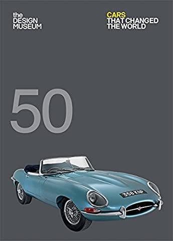 Fifty Cars that Changed the World: Design Museum Fifty