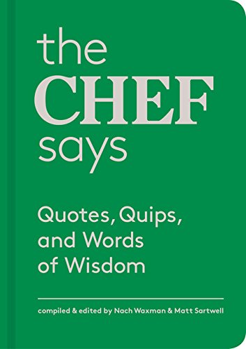 the-chef-says-quotes-quips-and-words-of-wisdom