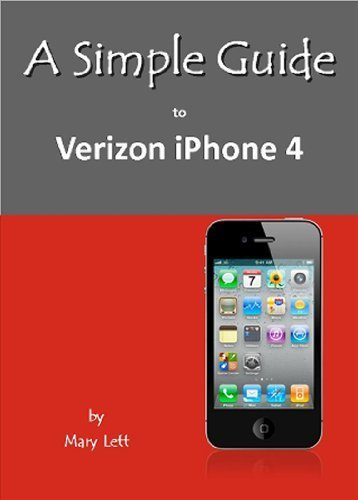 a-simple-guide-to-verizon-iphone-4-simple-guides-1st-by-lett-mary-2011-paperback