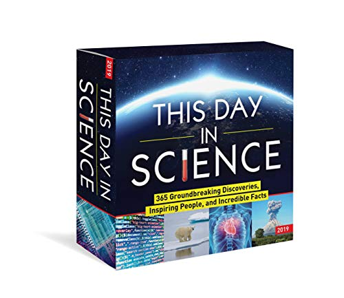 2019 This Day in Science Boxed Calendar: 365 Groundbreaking Discoveries, Inspiring People, and Incredible Facts