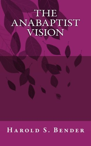 The Anabaptist Vision