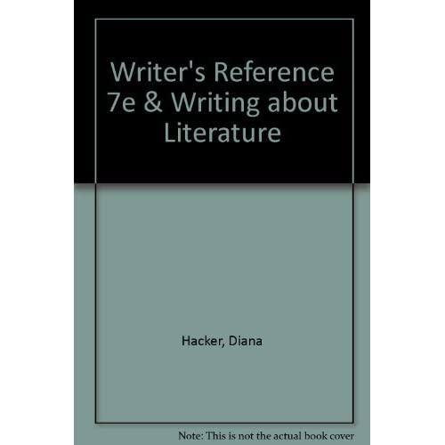 Writer's Reference 7e & Writing About Literature 7th edition by Hacker, Diana, Sommers, Nancy (2010) Spiral-bound