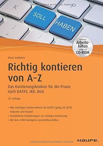 Richtig Kontieren von A-Z - inkl. Arbeitshilfen online und CD-ROM: Das Kontierungslexikon für die Praxis nach DATEV, IKR, BGA (Haufe Fachbuch)