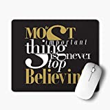 #9: iKraft Inspirational Quotes Mousepad- 180x220x3mm Gaming Mouse Pad- The Most Important Thing is Never Stop Believing Quote Printed Mouse pad