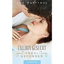 Callboy gesucht - Engel gefunden (Callboys und Herzensbrecher 4)