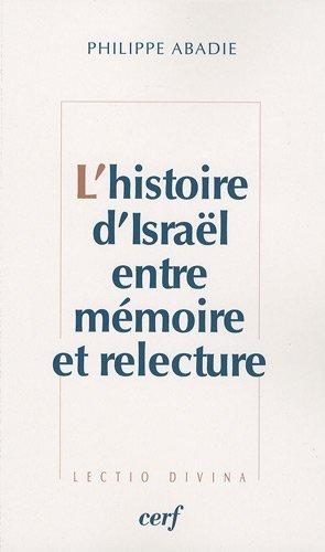 L'histoire d'Israël entre mémoire et relecture par Philippe Abadie