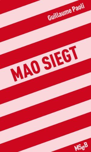 Mao siegt: Sieg dem Narzissmus-Nihilismus (MSeB 3)