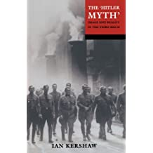 The Hitler Myth: Image and Reality in the Third Reich