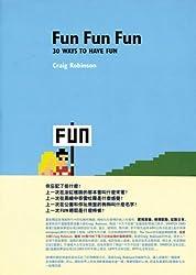 Fun Fun Fun: 30 Ways to Have Fun