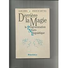 Derrière la magie la Programmation Neuro Linguistique