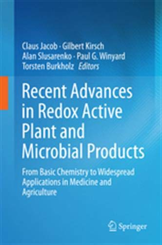 Recent Advances in Redox Active Plant and Microbial Products : From Basic Chemistry to Widespread Applications in Medicine and Agriculture