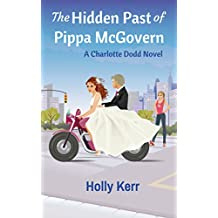 The Hidden Past of Pippa McGovern - A Chick Lit Adventure Series (Charlotte Dodd Book 3)