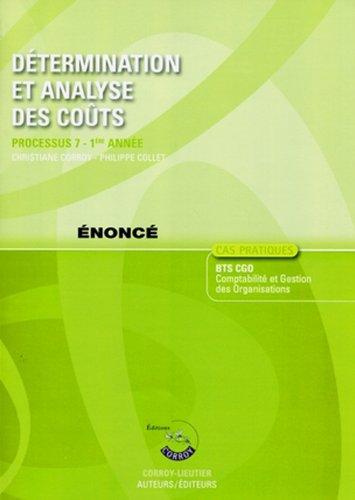 Determination et Analyse des Couts Enonce. Processus 7 Première Annee du Bts Cgo (Pochette) Cas Pratique