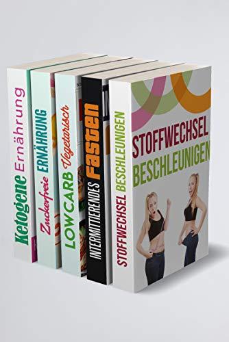 Stoffwechsel beschleunigen | Intermittierendes Fasten | Low Carb Vegetarisch | Zuckerfreie Ernährung | Ketogene Ernährung: 5in1 Buch rund um deine Gesundheit mit der richtigen Ernährung (Kindle-bücher Medizin)
