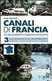 Canali di Francia. In houseboat, camper, bicicletta: 3