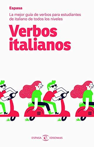 Verbos italianos: La mejor guía de verbos para estudiantes de italiano de todos los niveles (IDIOMAS)