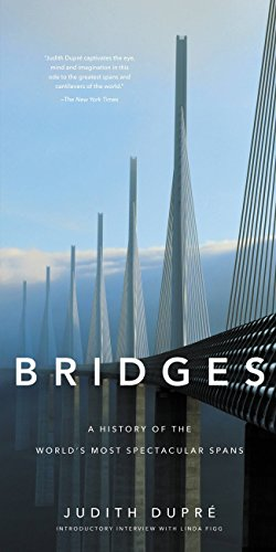 Bridges: A History of the World's Most Spectacular Spans (English Edition)
