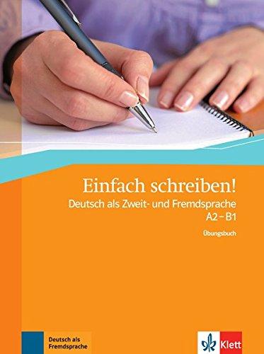 Einfach schreiben ! : Deutsch als Zweit- und Fremdsprache A2- B1 par Sandra Hohmann