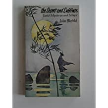 The Secret and Sublime: Taoist Mysteries and Magic