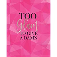 Too Glam to Give a Damn: Sketchbook for Women/ Fashion Design/ Makeup Artist/Content Creators , 8.5 x 11, 100 blank sketch pages
