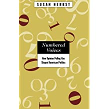 Numbered Voices: How Opinion Polling Has Shaped American Politics (American Politics & Political Economy)