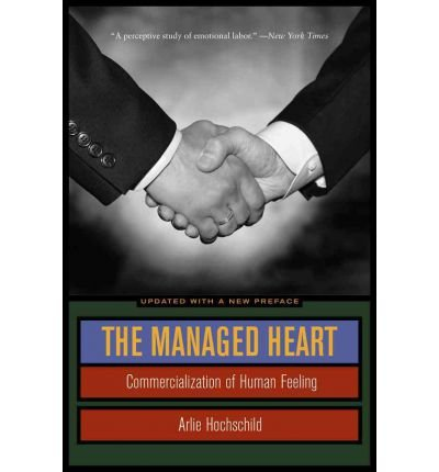 [ THE MANAGED HEART COMMERCIALIZATION OF HUMAN FEELING BY HOCHSCHILD, ARLIE RUSSELL](AUTHOR)PAPERBACK