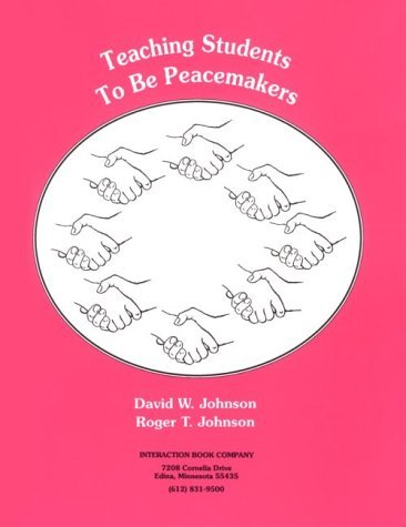 Teaching Students to Be Peacemakers by David W. Johnson (2005-01-01)