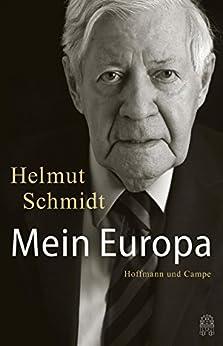 Mein Europa: Mit einem Gespräch mit Joschka Fischer (Zeitgeschichte) von [Schmidt, Helmut]