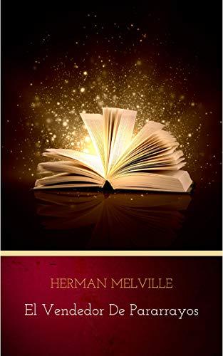 El vendedor de pararrayos por Herman Melville
