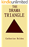 The Drama Triangle (Transactional Analysis in Bite Sized Chunks Book 2)