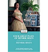 [Four Great Plays: A Doll's House, the Wild Duck, Hedda Gabler, the Master Builder] [by: Henrik Johan Ibsen]