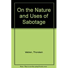 On the Nature and Uses of Sabotage