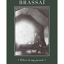 Brassai: Letters to My Parents by Brassai (1998-12-01)