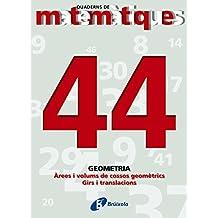 44 Àrees i volums de cossos geomètrics. Girs i translacions (Català - Material Complementari - Quaderns De Matemàtiques)
