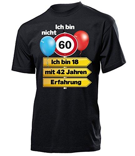 Ich Bin Nicht 60 Ich Bin 18 mit 42 Jahren Männer Herren T Shirt Geschenke Geburtstag Ideen Happy Birthday Artikel Papa Vater Opa Freund Bruder Opi, Herren T-shirt Schwarz Modell 5351, L