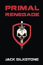 PRIMAL Renegade (Volume 8) by Jack Silkstone (2016-06-05)