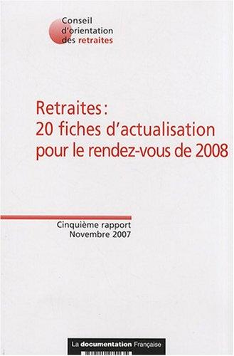 Retraites : 20 fiches d'actualisation pour le rendez-vous de 2008 : Cinquième rapport