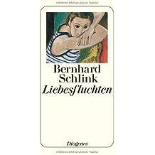 Liebesfluchten by Bernhard Schlink (2000-08-06)