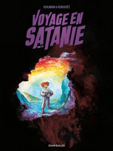 Voyage en Satanie - tome 1 - Voyage en Satanie (1/2)