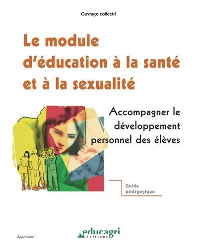 Le module d'éducation à la santé et à la sexualité : Accompagner le developpement personel des éleves, Guide pédagogique
