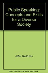 Public Speaking: Concepts and Skills for a Diverse Society by Clella Iles Jaffe (2000-07-30)